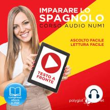 Imparare lo Spagnolo - Lettura Facile - Ascolto Facile - Testo a Fronte: Spagnolo Corso Audio Num. 1 [Learn Spanish - Easy Reading - Easy Listening]