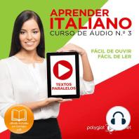 Aprender Italiano - Textos Paralelos - Fácil de ouvir - Fácil de ler CURSO DE ÁUDIO DE ITALIANO N.o 3 - Aprender Italiano - Aprenda com Áudio