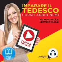 Imparare il Tedesco - Lettura Facile - Ascolto Facile - Testo a Fronte: Tedesco Corso Audio, No. 1 [Learn German - German Audio Course, #1]