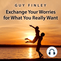 Exchange Your Worries for What You Really Want