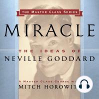 Miracle: The Ideas of Neville Goddard