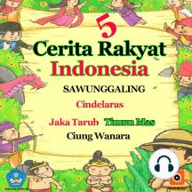 5 Cerita Rakyat Terkenal Indonesia