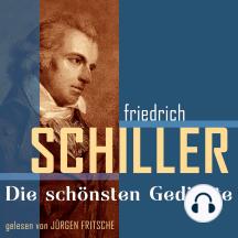 Friedrich von Schiller: Die schönsten Gedichte
