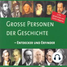 Große Personen der Geschichte - Entdecker und Erfinder