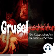 Gruselgeschichten: Von Edgar Allan Poe bis Anton Tschechow