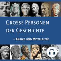 Große Personen der Geschichte - Antike und Mittelalter