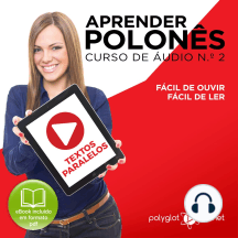 Aprender polonês - Textos Paralelos - Fácil de ouvir - Fácil de ler CURSO DE ÁUDIO DE POLONÊS N.o 2 - Aprender polonês - Aprenda com Áudio