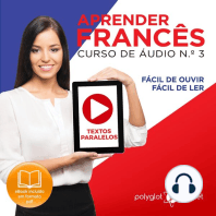 Aprender Francês - Textos Paralelos - Fácil de ouvir - Fácil de ler CURSO DE ÁUDIO DE FRANCÊS N.o 3 - Aprender Francês - Aprenda com Áudio