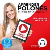 Aprender polonês - Textos Paralelos - Fácil de ouvir - Fácil de ler CURSO DE ÁUDIO DE POLONÊS N.o 1 - Aprender polonês - Aprenda com Áudio