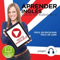 Aprender Inglés - Fácil de Leer - Fácil de Escuchar - Texto Paralelo Curso en Audio No.2 [Learn English - Easy Reader - Easy Audio - Parallel Text Audio Course No. 2]