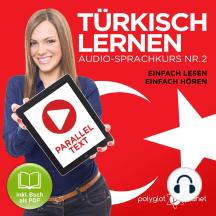 Türkisch Lernen - Einfach Lesen - Einfach Hören: Paralleltext Audio-Sprachkurs Nr. 2 (Türkisch Lernen - Hörbuch - Einfach Hören - Einfach Lernen) - Der Türkisch Easy Reader - Easy Audio Sprachkurs
