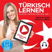 Türkisch Lernen - Einfach Lesen - Einfach Hören: Paralleltext Audio-Sprachkurs Nr. 1 (Türkisch Lernen - Hörbuch - Einfach Hören - Einfach Lernen) - Der Türkisch Easy Reader - Easy Audio Sprachkurs