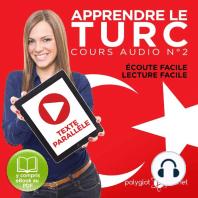 Apprendre le Turc - Écoute Facile - Lecture Facile - Texte Parallèle Cours Audio No. 2 [Learn Turkish - Audio Course 2]