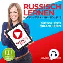 Russisch Lernen: Einfach Lesen, Einfach Hören: Paralleltext Audio-Sprachkurs Nr. 2 - Der Russisch Easy Reader - Easy Audio Sprachkurs