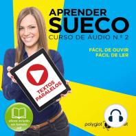 Aprender Sueco - Textos Paralelos - Fácil de ouvir - Fácil de ler CURSO DE ÁUDIO DE SUECO N.o 2 - Aprender Sueco - Aprenda com Áudio