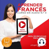 Aprender Francés - Texto Paralelo Curso en Audio, No. 3 - Fácil de Leer - Fácil de Escuchar [Learn French - Parallel Text Audio Course, No. 3]