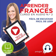Aprender Francés - Texto Paralelo Curso en Audio, No. 2 - Fácil de Leer - Fácil de Escuchar [Learn French - Parallel Text Audio Course No. 2]