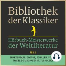 Bibliothek der Klassiker: Hörbuch-Meisterwerke der Weltliteratur, Teil 3: 43 Stunden Novellen, Kurzgeschichten, Märchen, Sagen und Gedichte in einer Box!