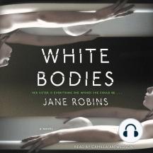 White Bodies: A Novel