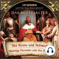 CD WISSEN - MYTHOS & WAHRHEIT - Das Mittelalter - Mit Krone und Schwert