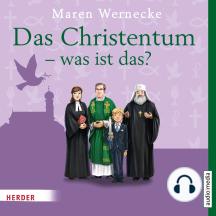 Das Christentum - was ist das?