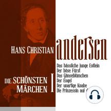 Das hässliche junge Entlein: Die schönsten Märchen von Hans Christian Andersen 1