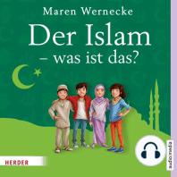 Der Islam - was ist das?