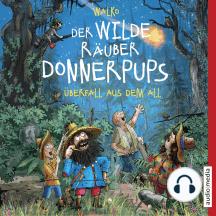 Der wilde Räuber Donnerpups. Überfall aus dem All (Band 2)