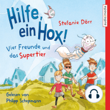 Hilfe, ein Hox!: Vier Freunde und das Supertier
