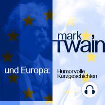 Mark Twain und Europa: Humorvolle Kurzgeschichten