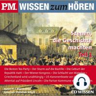 P.M. WISSEN zum HÖREN - Szenen, die Geschichte machten - Teil 3