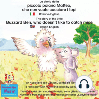 La storia della poiana Matteo che non vuole cacciare i topi. Italiano-Inglese / The story of the little Buzzard Ben, who doesn't like to catch mice. Italian-English.