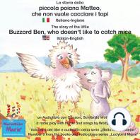 La storia della poiana Matteo che non vuole cacciare i topi. Italiano-Inglese / The story of the little Buzzard Ben, who doesn't like to catch mice. Italian-English.