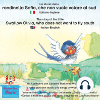 La storia della rondinella Sofia, che non vuole volare al sud. Italiano-Inglese / The story of the little swallow Olivia, who does not want to fly South. Italian-English.
