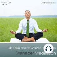 Manager Meditation - Mit Erfolg mentale Grenzen überwinden