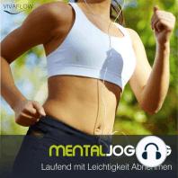 Mental Jogging - Laufend Abnehmen und Schritt für Schritt immer leichter und schlanker ohne Diät