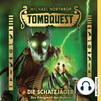 Tombquest - Die Schatzjäger. Das Königreich der Mumien