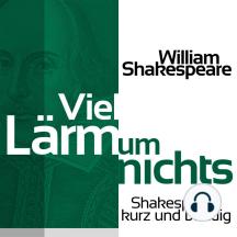 Viel Lärm um nichts: Shakespeare kurz und bündig