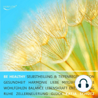 BE HEALTHY - Gesundheit, Tiefenregeneration & Zellerneuerung durch mentale Heilung