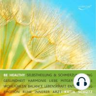 BE HEALTHY - Selbstheilung & Schmerzlinderung
