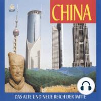China - Das alte und neue Reich der Mitte