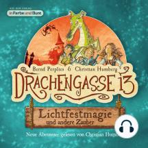 Drachengasse 13 - Lichtfestmagie und andere Zauber: Neue Abenteuer gelesen von Christian Humberg