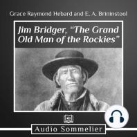 "Jim Bridger, ""The Grand Old Man of the Rockies"""