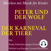 Peter und der Wolf / Der Karneval der Tiere: Märchen mit Musik für Kinder