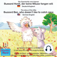 Die Geschichte vom kleinen Bussard Horst, der keine Mäuse fangen will. Deutsch-Englisch / The story of the little Buzzard Ben, who doesn't like to catch mice. German-English