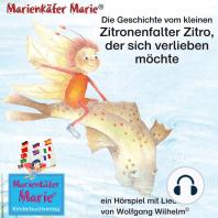 Die Geschichte vom kleinen Zitronenfalter Zitro, der sich verlieben möchte. Deutsch-Englisch / The story of the little brimstone butterfly Billy, who wants to fall in love. German-English