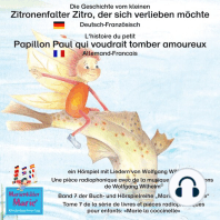 Die Geschichte vom kleinen Zitronenfalter Zitro, der sich verlieben möchte. Deutsch-Französisch. / L'histoire du petit Papillon Paul qui voudrait tomber amoureux. Allemand-Francais.