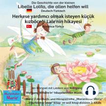 """Die Geschichte von der kleinen Libelle Lolita, die allen helfen will. Deutsch-Türkisch / Herkese yardimci olmak isteyen küçük kizböcegi Lale'nin hikayesi. Almanca-Türkce.: Band 2 der Buch- und Hörspielreihe """"Marienkäfer Marie"""" / """"Ugurböcegi Sevgi"""" kitap- ve sesli kitap dizisinin 2. kitabi"""