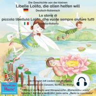 Die Geschichte von der kleinen Libelle Lolita, die allen helfen will. Deutsch-Italienisch / La storia di piccola libellula Lolita, che vuole sempre aiutare tutti. Tedesco-Italiano