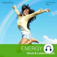 Energy Kick - Mehr Glück & Lebensfreude durch positive, kraftvolle Gedanken!